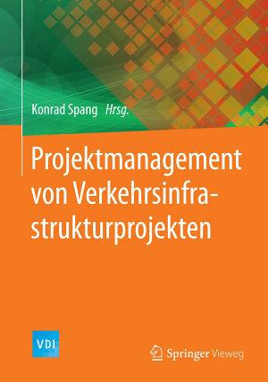 Projektmanagement von Verkehrsinfrastrukturprojekten PDF