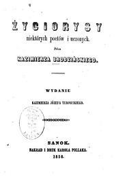 Życiorysy niektórych poetów i uczonych: Wydanie Kazimierza Józefa Turowskiego