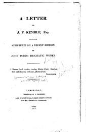 A letter [by G.D. Whittington] to J.P. Kemble, esq. involving strictures on a recent edition [by H. Weber] of John Ford's dramatic works