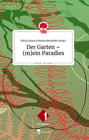 Der Garten    m ein Paradies  Life is a Story   story one PDF