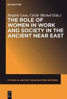 The Role of Women in Work and Society in the Ancient Near East PDF