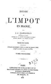 Histoire de l'impôt en France: ptie. L'époque monarchique, depuis la mort de Colbert (1683) jusqu'à la mort de Louis XV (1774)