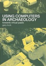 Using Computers in Archaeology PDF