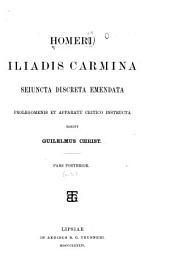 Homeri Iliadis carmina: seiuncta discreta emendata : prolegomenis et appartu critico instructa, Volume 2