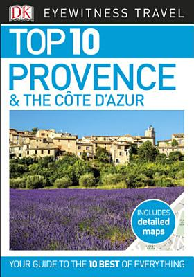 DK Eyewitness Top 10 Travel Guide Provence   the Cote d Azur PDF