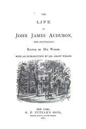 The Life of John James Audubon, the Naturalist