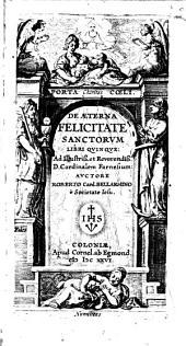 De aeterna felicitate sanctorum libri quinque: ...
