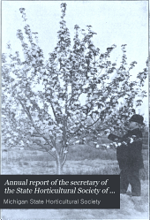 Annual Report of the Secretary of the State Horticultural Society of Michigan: Volume 39, Part 1909