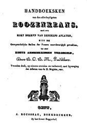 Handboeksken van den allerheyligsten roozenkrans, met een kort begryp van deszelfs aflaten ... en met korte aenmerkingen vergezeld