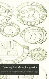 Histoire générale du Languedoc avec des notes et les pièces justificatives: De 1563 à 1649
