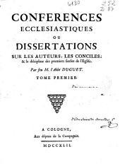 Conferences ecclesiastiques ou Dissertations sur les auteurs, les Conciles et la discipline des premiers siecles de l'Eglise