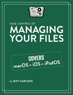 Take Control of Managing Your Files