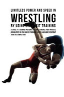 Limitless Power and Speed in Wrestling by Using Cross Fit Training
