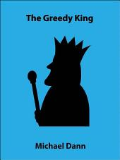 The Greedy King (a short story)