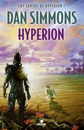 Hyperion: Los Cantos de Hyperion, Volumen 1