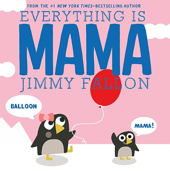 Download Everything Is Mama Book