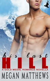 His Last Hill: Gold Medal Romance Book 3