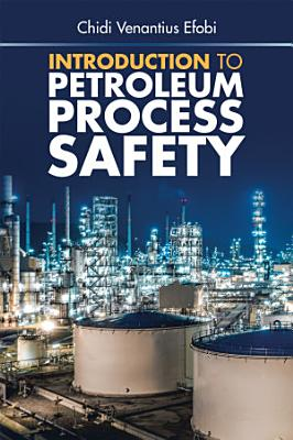 Introduction to Petroleum Process Safety