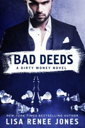 Bad Deeds: A Dirty Money Novel