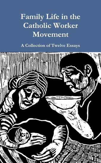 Family Life in the Catholic Worker Movement PDF