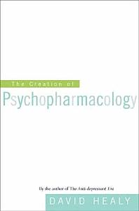 The Creation of Psychopharmacology Book