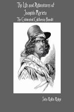 The Life and Adventures of Joaquín Murieta: The Celebrated California Bandit