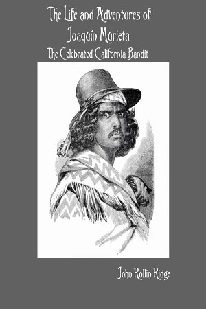 The Life and Adventures of Joaqu  n Murieta  The Celebrated California Bandit PDF