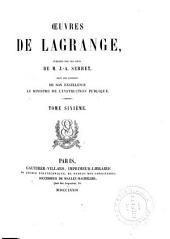 Œuvres de Lagrange: Mémoires extraits des recueils de l'Académie des sciences de Paris et de la Classe des sciences mathématiques et physiques de l'Institut de France