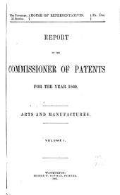 Report of the Commissioner of Patents: Volume 1