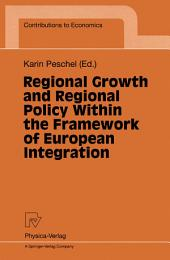 Regional Growth and Regional Policy Within the Framework of European Integration: Proceedings of a Conference on the Occasion of 25 Years Institute for Regional Research at the University of Kiel 1995