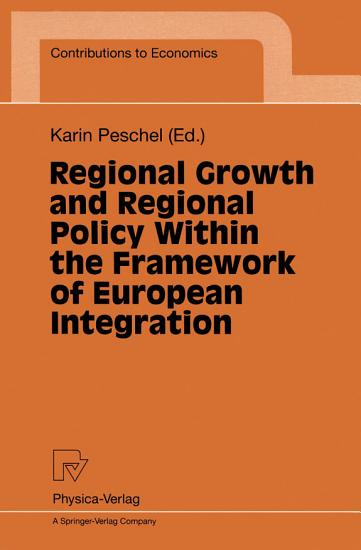 Regional Growth and Regional Policy Within the Framework of European Integration PDF