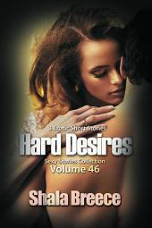 Hard Desires (Sexy Stories Collection Volume 46): 3 Erotic Novellas