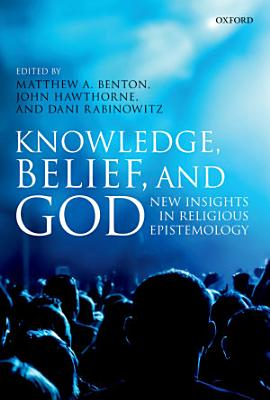 Knowledge  Belief  and God