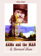 Arms and the Man: Illustrated