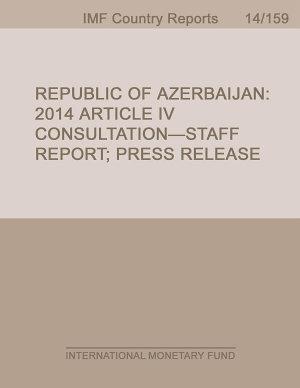 Republic of Azerbaijan  2014 Article IV Consultation Staff Report  Press Release PDF