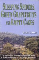 Sleeping Spiders  Green Grapefruits  and Empty Cages PDF