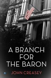 A Branch for the Baron: (Writing as Anthony Morton)
