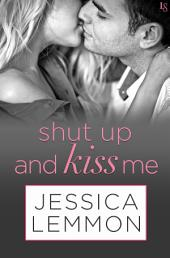 Shut Up and Kiss Me: A Lost Boys Novel