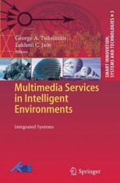 Multimedia Services in Intelligent Environments: Integrated Systems