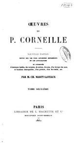 OEuvres de P. Corneille: La galerie du Palais. La suivante. La Place Royale. La comédie des Tuileries. Médée. L'illusion