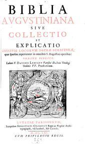 Biblia Augustiniana ... quae reperiuntur in Sancti Augustini operibus, ordine biblico