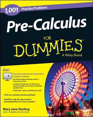 Pre Calculus  1 001 Practice Problems For Dummies    Free Online Practice