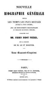 Nouvelle biographie universelle [afterw.] générale, publ. sous la direction de m. le dr. Hoefer: Volumes 45-46