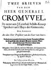 Twee brieven van den heer generael Cromwell ... verhalende de particulariteyten vande batailie tusschen de Engelsche ende Schotse armeen ontrent Dunbar: alsmede de groote victorye aldaer door d'Engelse verkregen. Getransl: Volume 24