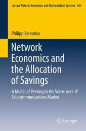 Network Economics and the Allocation of Savings: A Model of Peering in the Voice-over-IP Telecommunications Market