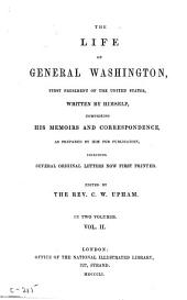 The life of General Washington: first president of the United States, Volume 2