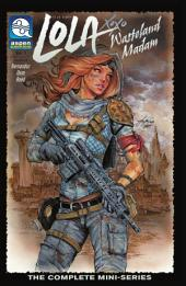 Siya Oum's Lola XOXO: Wasteland Madam Vol. 1 Collected Edition