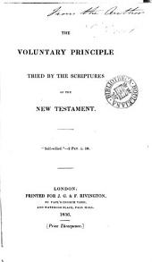 The voluntary principle tried by the Scriptures of the New Testament [by A.P. Perceval.].