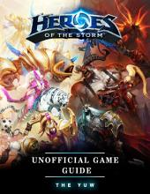 Heroes of the Storm Unofficial Game Guide