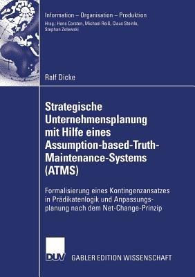 Strategische Unternehmensplanung mit Hilfe eines Assumption based Truth Maintenance Systems  ATMS  PDF